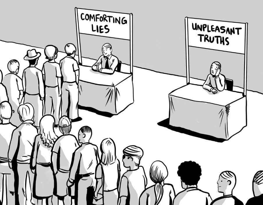Comforting lies vs. Unpleasant truths