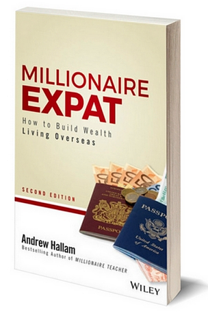 Millionaire Expat How to Build Wealth Living Overseas