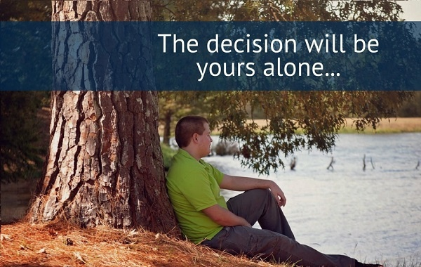 decision will be yours