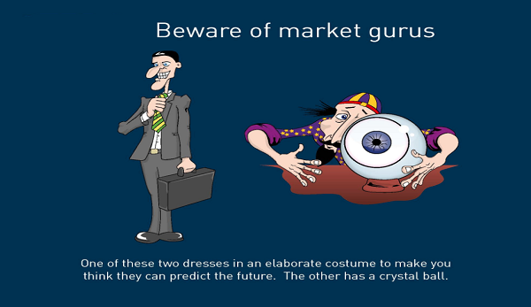 Beware of gurus trying to predict the market
