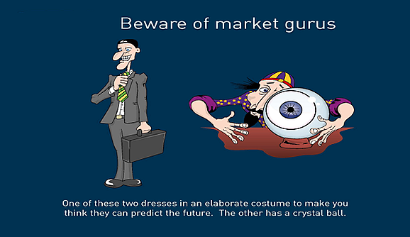 Beware of gurus trying to predict the market
