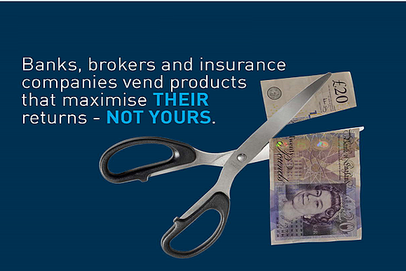 Financial brokers maximise their income and benefits - not yours.