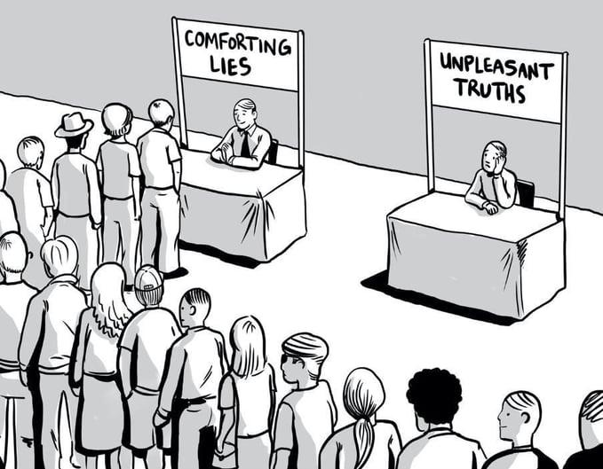 Comforting lies vs. Unpleasant truths