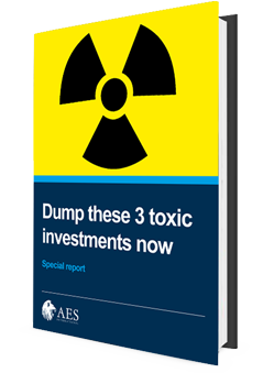 Dump these toxic investments now