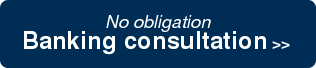 No obligation  Banking consultation >>