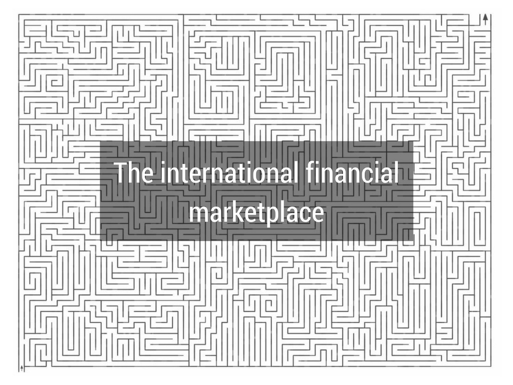 The international financial marketplace
