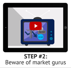 Step 2: Beware of market gurus
