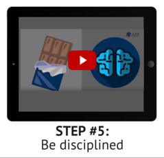 Step 5: Be disciplined